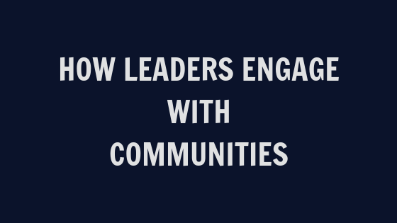 How Leaders Engage with Communities [VIDEO]