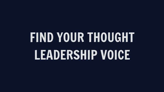 Finding Your Thought Leadership Voice [VIDEO]