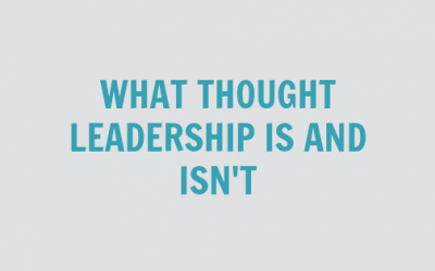What Thought Leadership Is…and Isn't [VIDEO]