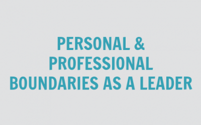 Personal & Professional Boundaries as a Leader [VIDEO]