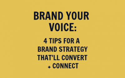 Brand Your Voice: 4 tips for an updated brand strategy that'll convert + connect
