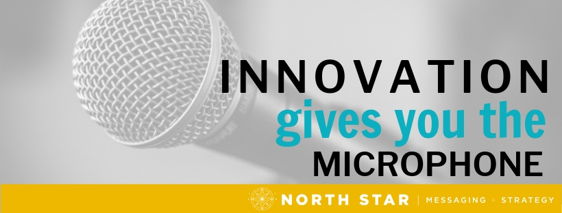 Innovation gives you the microphone