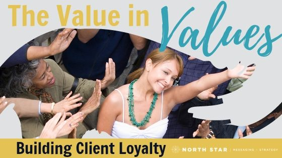 The Value in Values: Building Client Loyalty