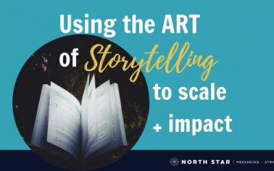 Using the Art of Storytelling to Scale + Impact