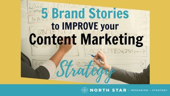 5 Brand Stories to Improve Your Content Marketing Strategy
