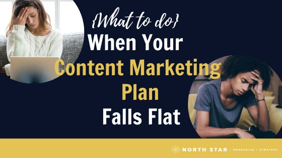 {What to Do} When Your Content Marketing Plan Falls Flat