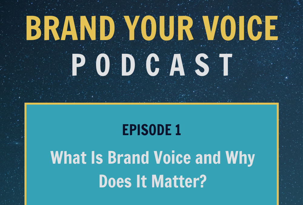 EPISODE 1: What Is Brand Voice and Why Does It Matter?