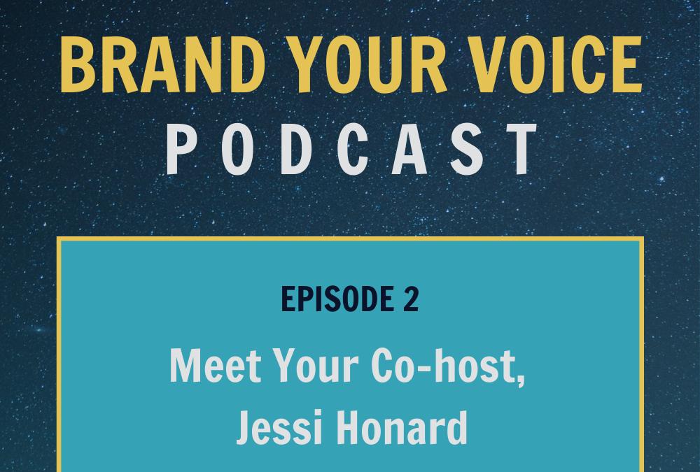 EPISODE 2: Meet Your Co-host, Jessi Honard