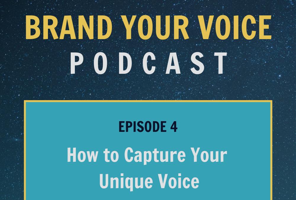 EPISODE 4: How to Capture Your Unique Voice