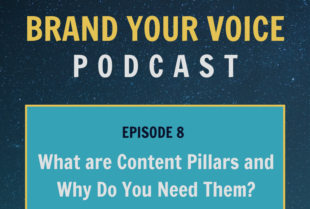 EPISODE 8: What are Content Pillars and Why Do You Need Them?