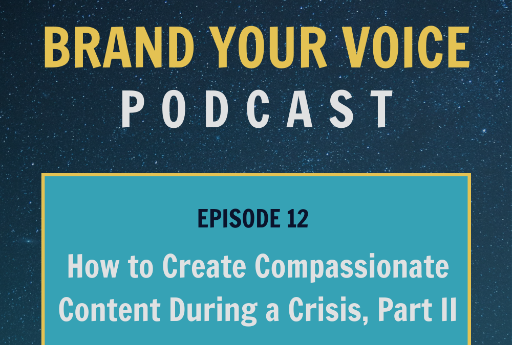 EPISODE 12: How to Create Compassionate Content During a Crisis, Part II