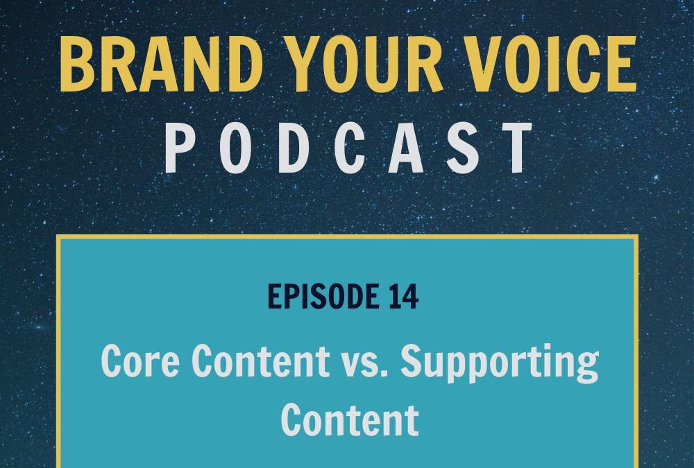 EPISODE 14: Core Content vs. Supporting Content