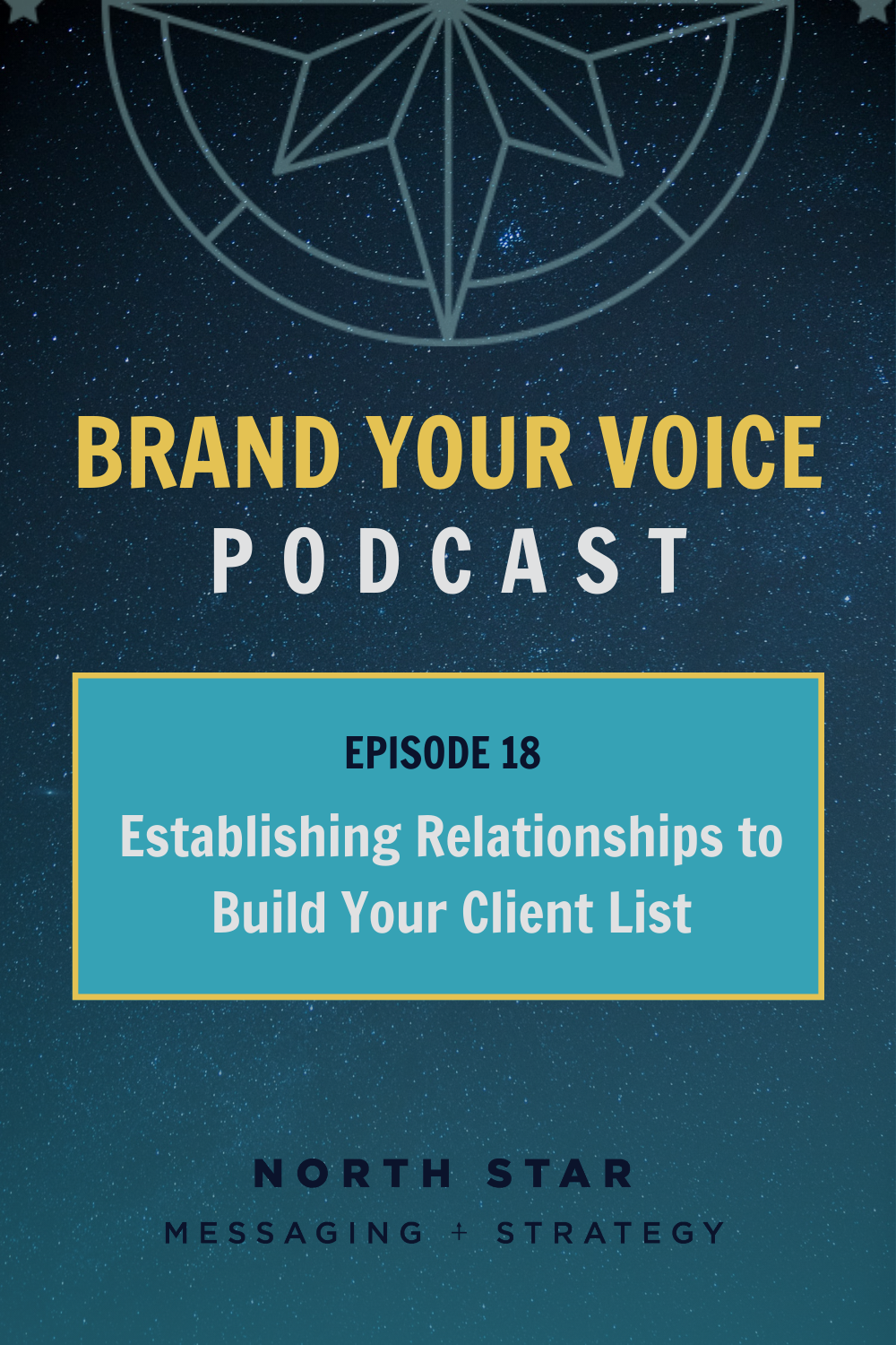 EPISODE 18: Establishing Relationships to Build Your Client List
