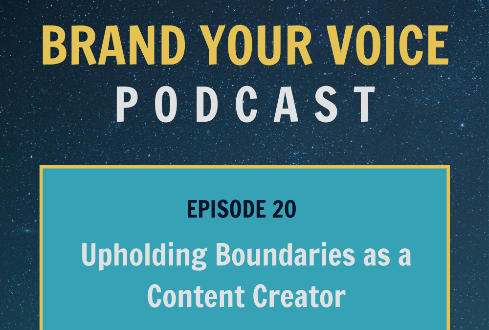 EPISODE 20: Upholding Boundaries as a Content Creator