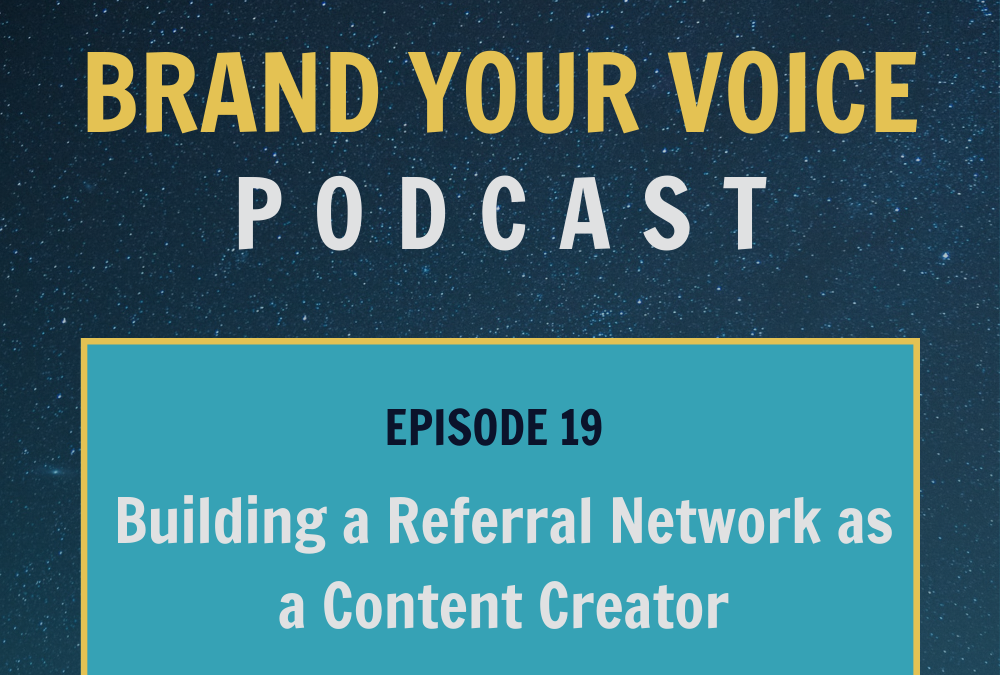 EPISODE 19: Building a Referral Network as a Content Creator
