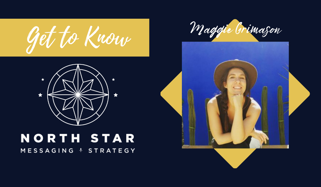 Get to Know North Star: Editorial + Development Manager Maggie Grimason