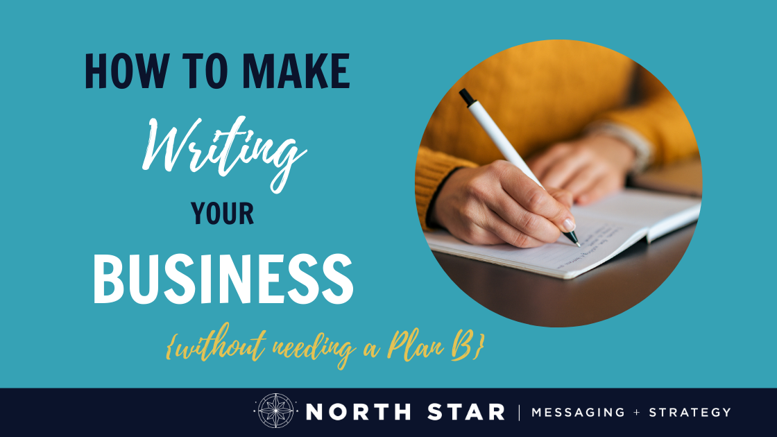 How to Make Writing Your Business {Without Needing a Plan B}