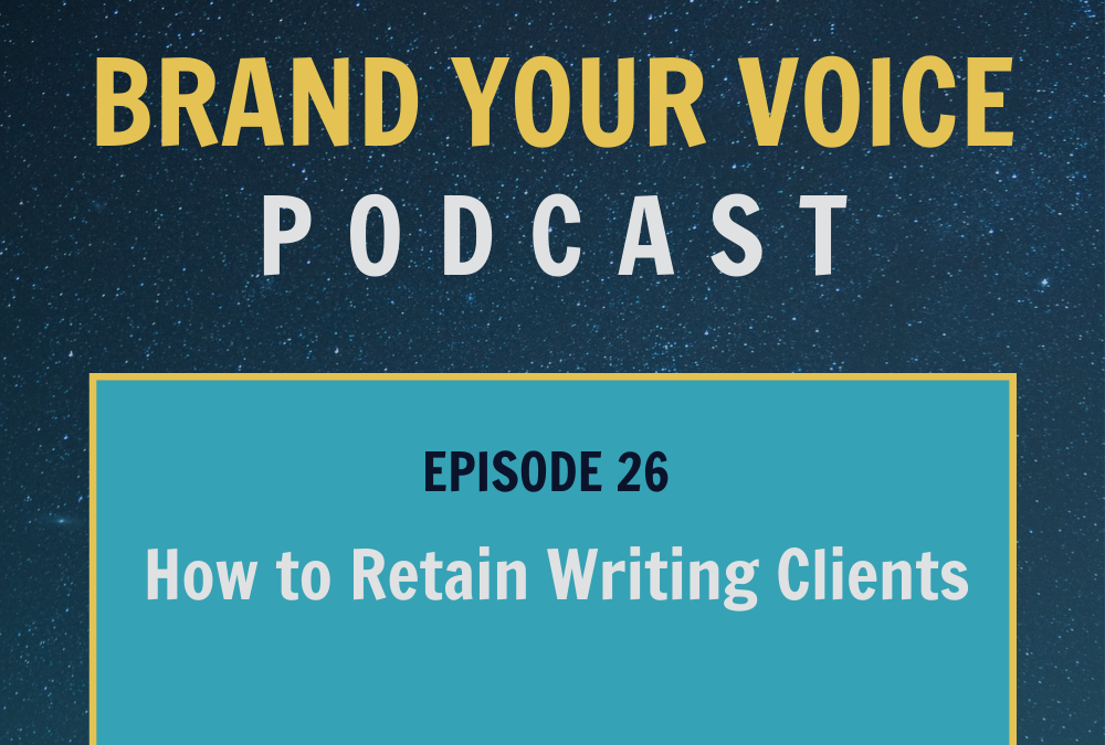EPISODE 26: How to Retain Writing Clients