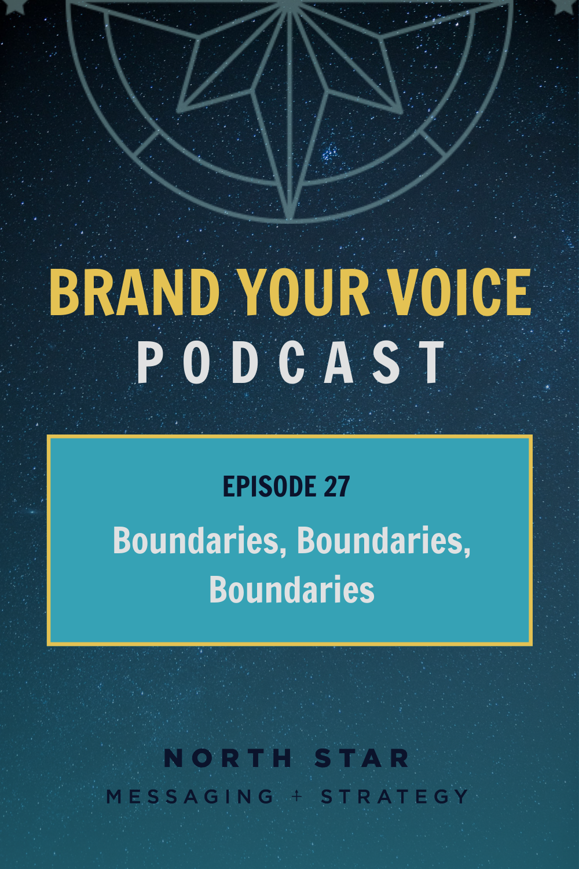EPISODE 27: Boundaries, Boundaries, Boundaries