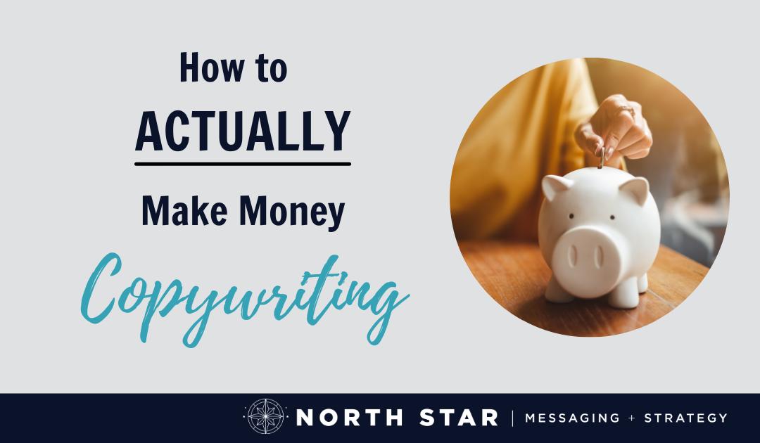How to Actually Make Money Copywriting