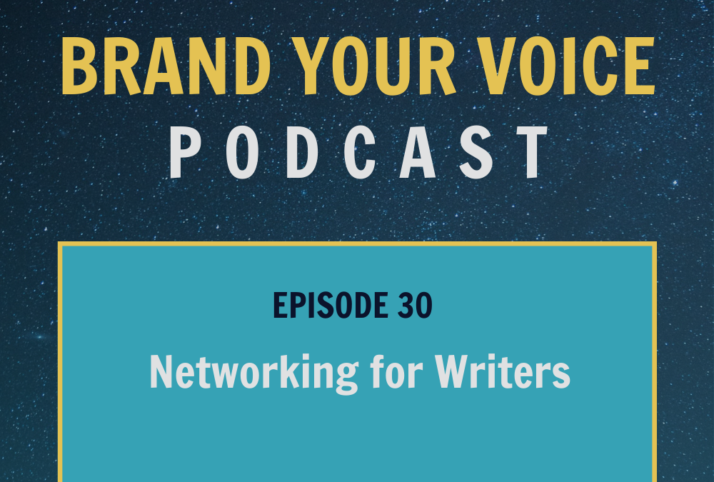 EPISODE 30: Networking for Writers