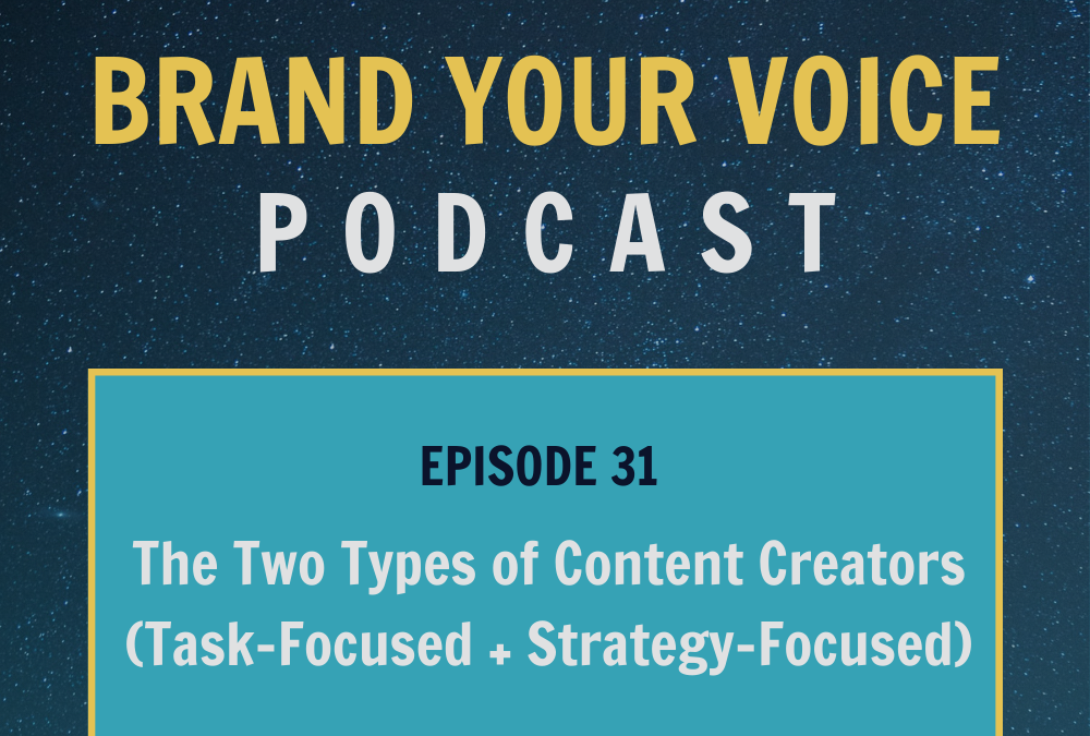 EPISODE 31: The Two Types of Content Creators (Task-Focused + Strategy-Focused)