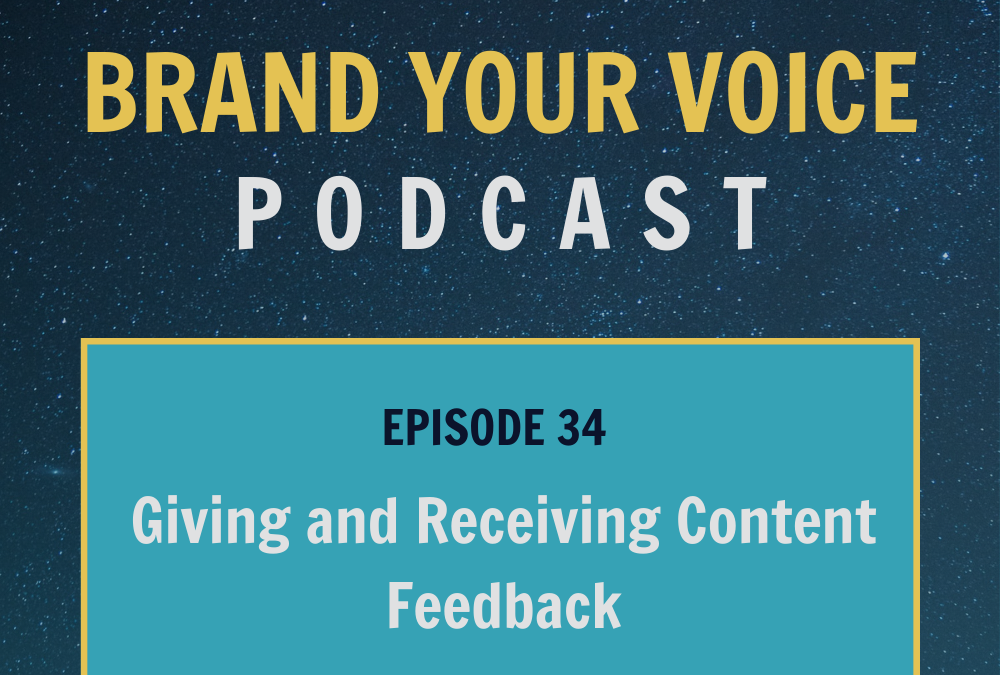 EPISODE 34: Giving and Receiving Content Feedback
