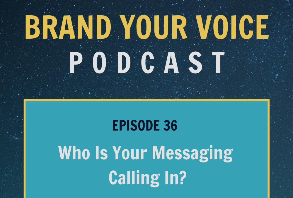 EPISODE 36: Who Is Your Messaging Calling In?