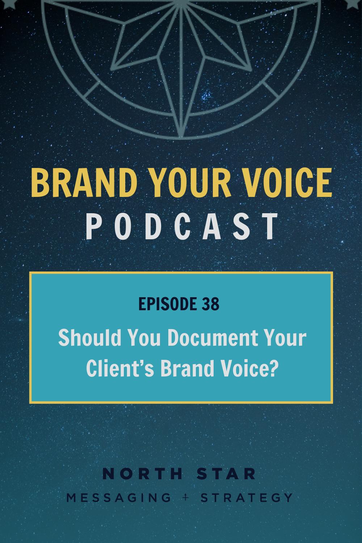 EPISODE 38: Should You Document Your Client's Brand Voice?