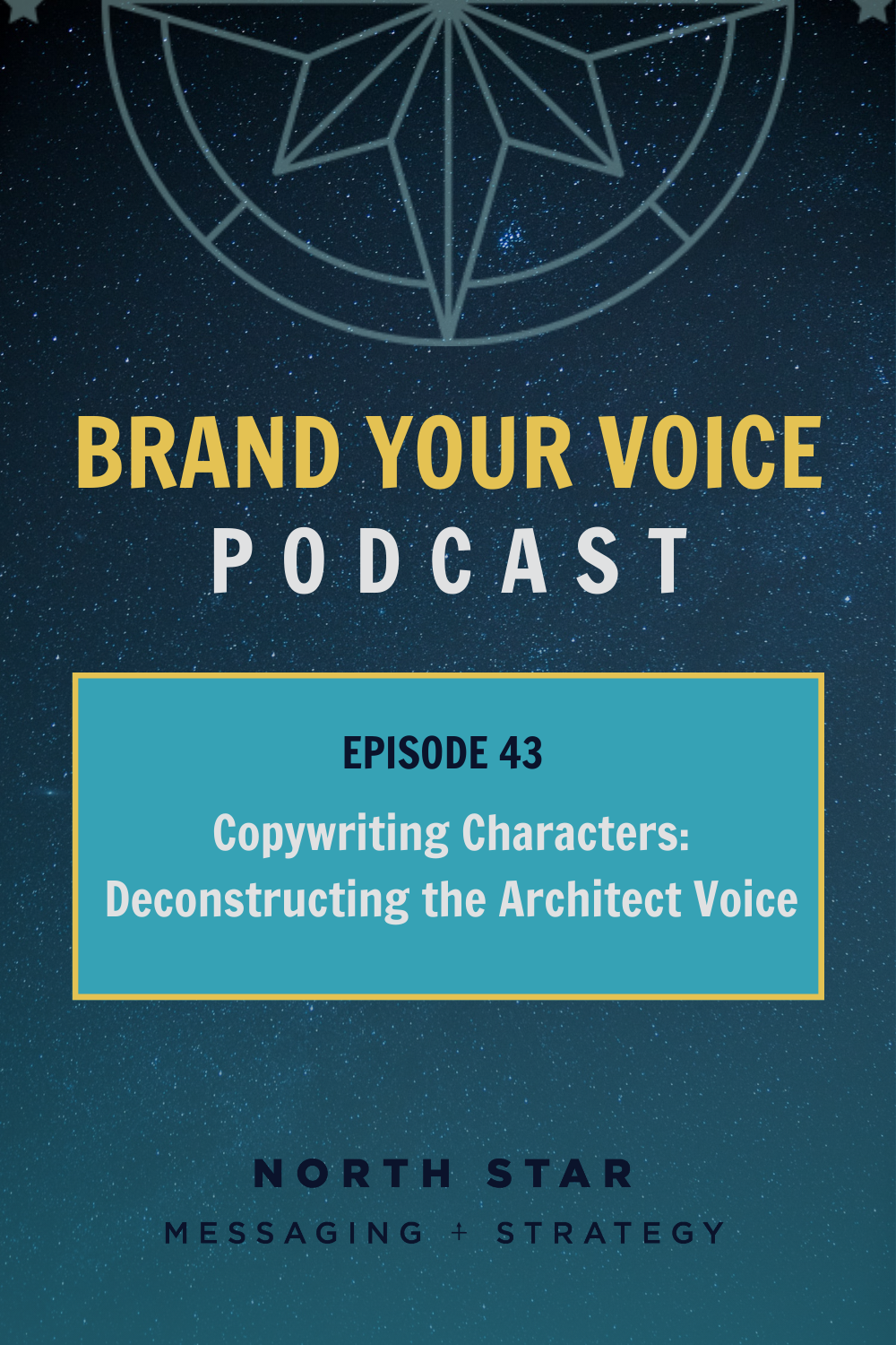 EPISODE 43: Copywriting Characters: Deconstructing the Architect Voice