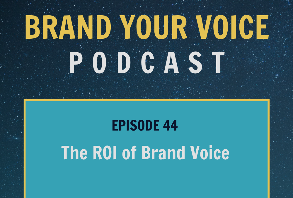 EPISODE 44: The ROI of Brand Voice