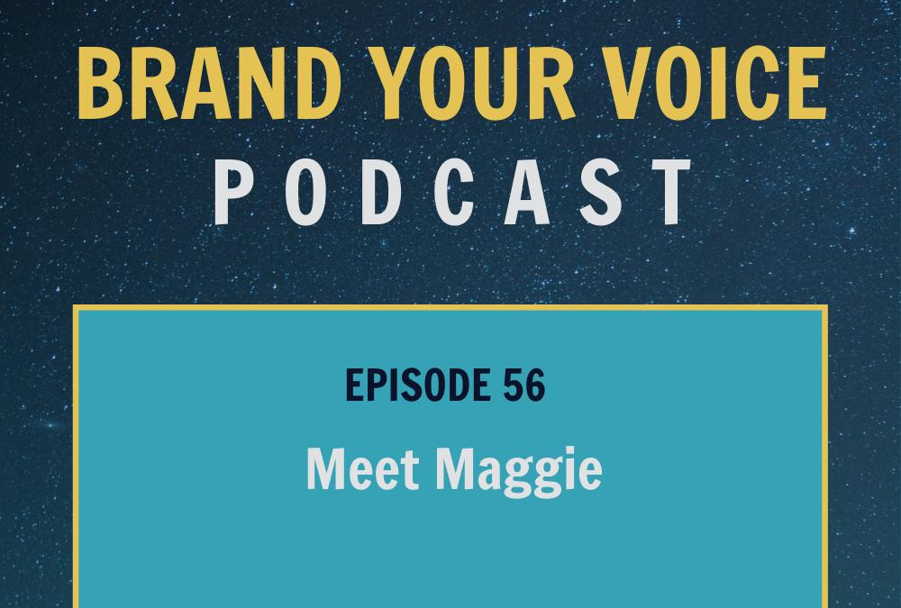 EPISODE 56: Meet Maggie